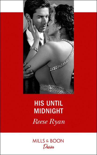 Reese Ryan His Until Midnight reese ryan pokusa była zbyt wielka