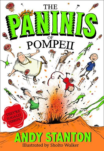 Фото - Andy Stanton The Paninis of Pompeii joe hayes the gum chewing rattler