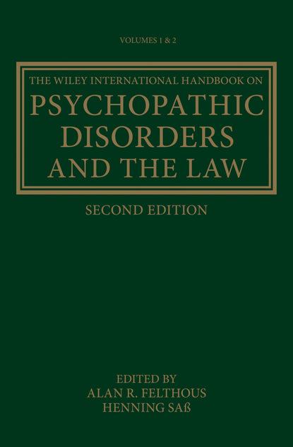 Группа авторов The Wiley International Handbook on Psychopathic Disorders and the Law недорого
