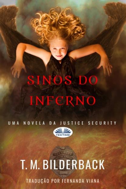 T. M. Bilderback — Sinos Do Inferno - Uma Novela Da Justice Security