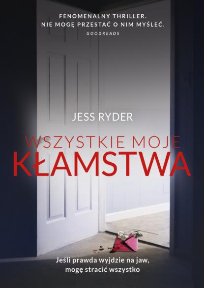 Jess Ryder Wszystkie moje kłamstwa недорого