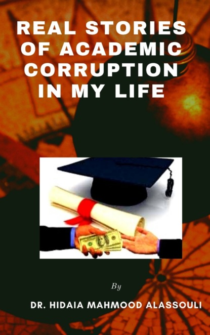 Фото - Dr. Hidaia Mahmood Alassouli Real Stories of Academic Corruption in my Life detailed annual report of the registrar general of births deaths and marriages in scotland issue 50