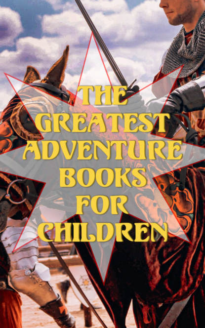 The Greatest Adventure Books for Children
