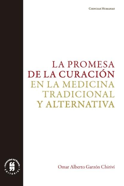 Фото - Omar Alberto Garzón Chiriví La promesa de la curación en la medicina tradicional y alternativa jenny elisa lópez rodríguez la implementación de políticas públicas y la paz reflexiones y estudios de casos en colombia