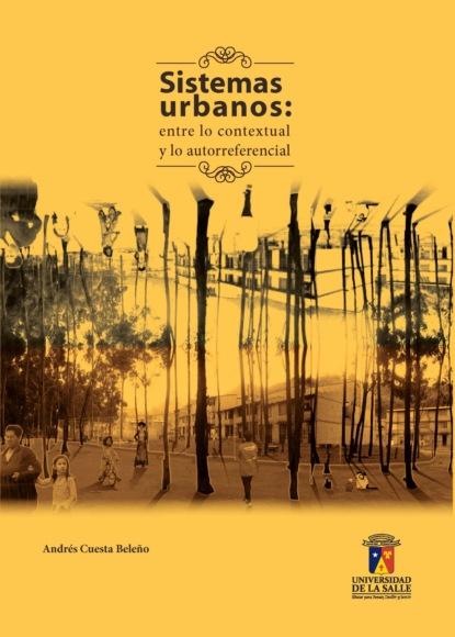 Фото - Andrés Cuesta Beleño Sistemas urbanos [sung won hwang los árboles en la cuesta
