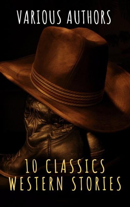10 Classics Western Stories