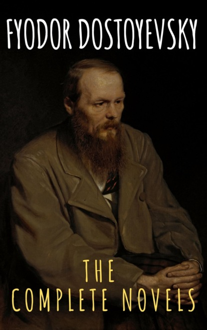 Fyodor Dostoevsky Fyodor Dostoyevsky: The Complete Novels fyodor dostoevsky fyodor dostoyevsky the complete novels