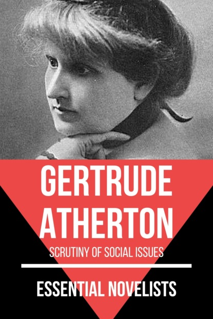 Фото - Gertrude Atherton Essential Novelists - Gertrude Atherton anstey harris truths and triumphs of grace atherton