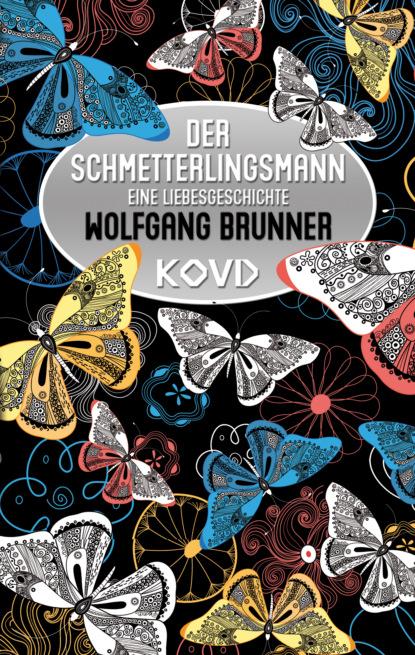 Фото - Wolfgang Brunner Der Schmetterlingsmann corina bomann die liebe des lavendelfürsten