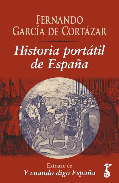 Fernando García de Cortázar Historia portátil de España juan guillermo gómez garcía rafael gutiérrez girardot y españa 1950 1953