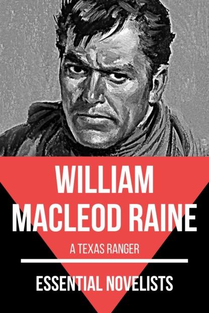 William MacLeod Raine Essential Novelists - William MacLeod Raine alice raine unveiled the revealed series 3 unabridged