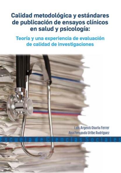 Фото - Luis Argenis Osorio Ferrer Calidad metodológica y estándares de publicación de ensayos clínicos en salud y psicología m r beauchamp dinámicas de grupo en el ejercicio y en la psicología del deporte