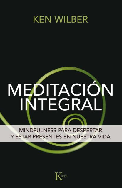 Кен Уилбер Meditación integral maggie morgan vallecillo embarazo sagrado un camino hacia el despertar de la conciencia