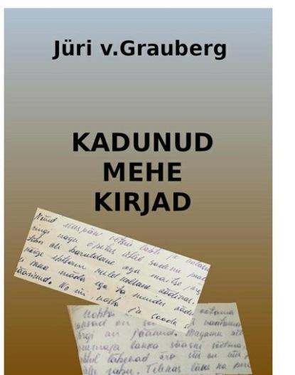 Фото - Jüri V.Graberg Kadunud mehe kirjad sandrine rogeon gustavo mazali kaspari jänku on kadunud