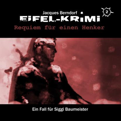 Фото - Markus Winter Jacques Berndorf, Eifel-Krimi, Folge 2: Requiem für einen Henker markus duschek gespenster krimi folge 4 der präparator