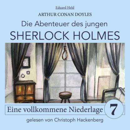 Sir Arthur Conan Doyle Sherlock Holmes: Eine vollkommene Niederlage - Die Abenteuer des jungen Sherlock Holmes, Folge 7 (Ungekürzt) недорого