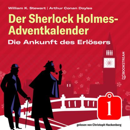 Sir Arthur Conan Doyle Die Ankunft des Erlösers - Der Sherlock Holmes-Adventkalender, Folge 1 (Ungekürzt) недорого