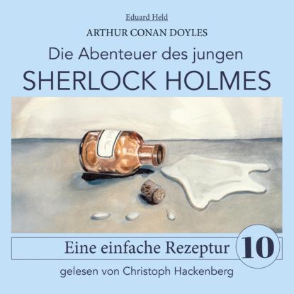 Sir Arthur Conan Doyle Sherlock Holmes: Eine einfache Rezeptur - Die Abenteuer des jungen Sherlock Holmes, Folge 10 (Ungekürzt) недорого