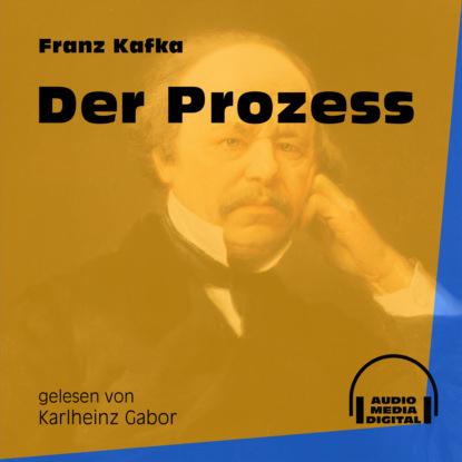 Фото - Franz Kafka Der Prozess (Ungekürzt) franz kafka in der strafkolonie ungekürzt