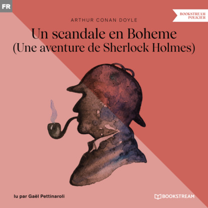 Фото - Sir Arthur Conan Doyle Un scandale en Boheme - Une aventure de Sherlock Holmes (Version intégrale) lause christian 24 heures en bretagne une journee une aventure