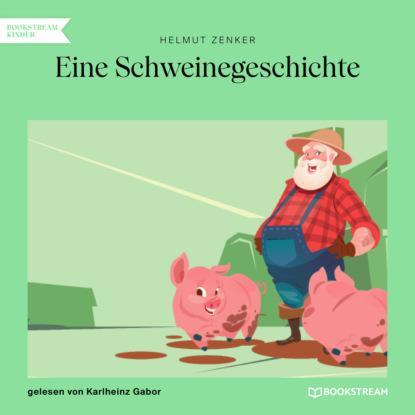 Фото - Helmut Zenker Eine Schweinegeschichte (Ungekürzt) helmut zenker totes pferd ungekürzt