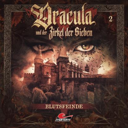 Marc Freund Dracula und der Zirkel der Sieben, Folge 2: Blutsfeinde недорого