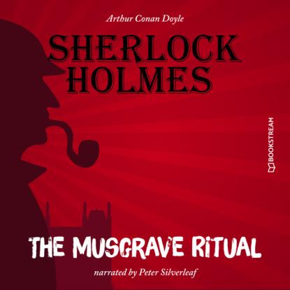 Sir Arthur Conan Doyle The Musgrave Ritual (Unabridged) the ritual
