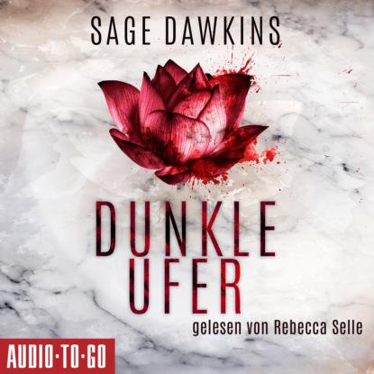 Sage Dawkins Dunkle Ufer (Ungekürzt)