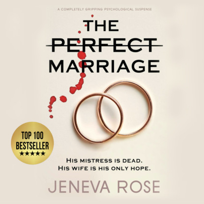 Jeneva Rose The Perfect Marriage - a completely gripping psychological suspense (Unabridged) недорого