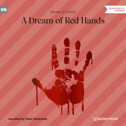 Фото - Bram Stoker A Dream of Red Hands (Unabridged) морган райс a dream of mortals