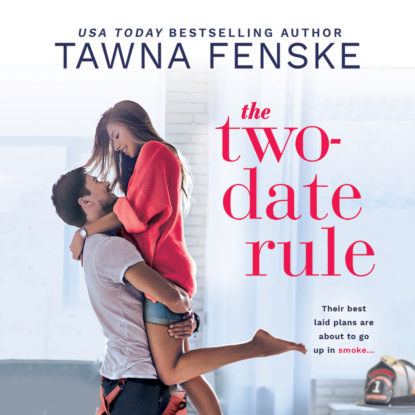 Tawna Fenske The Two-Date Rule - Where There's Smoke, Book 1 (Unabridged) недорого