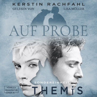 Kerstin Rachfahl Auf Probe - Sondereinheit Themis, Band 1 (ungekürzt)