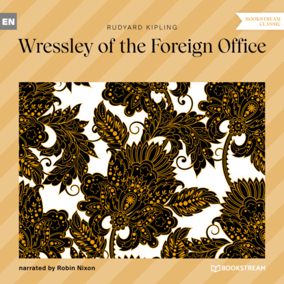 Wressley of the Foreign Office (Unabridged)