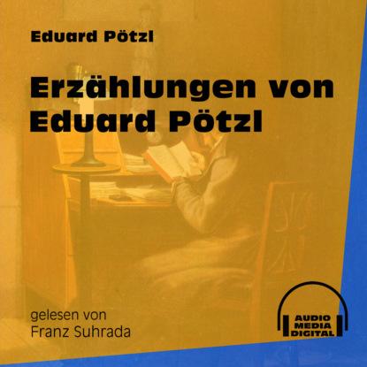 Фото - Eduard Pötzl Erzählungen von Eduard Pötzl (Ungekürzt) eduard grimm descartes lehre von den angeborenen ideen