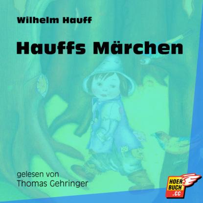 Hauffs M?rchen (Ungek?rzt)