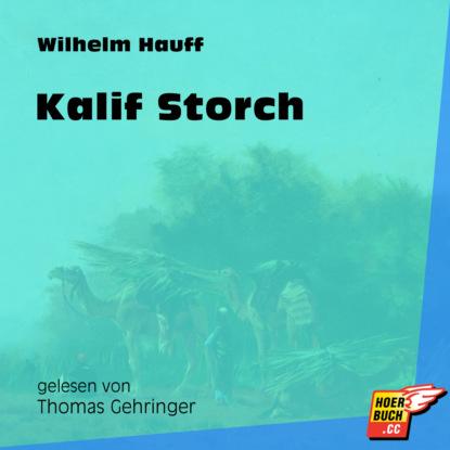 Kalif Storch (Ungek?rzt)