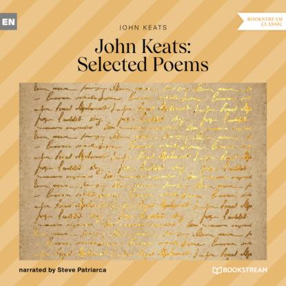 John Keats John Keats Selected Poems (Unabridged) john keats ode on a grecian urn