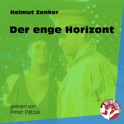 Helmut Zenker Der enge Horizont (Ungekürzt) недорого