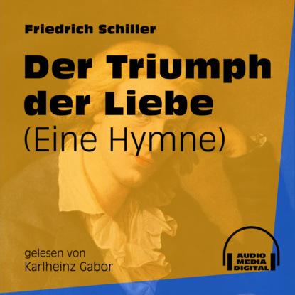 Der Triumph der Liebe - Eine Hymne (Ungek?rzt)