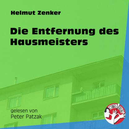 Фото - Helmut Zenker Die Entfernung des Hausmeisters (Ungekürzt) helmut zenker totes pferd ungekürzt