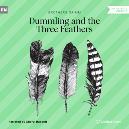 Фото - Brothers Grimm Dummling and the Three Feathers (Ungekürzt) the brothers grimm sleeping beauty teacher s edition