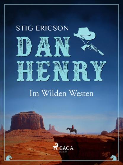 Фото - Stig Ericson Dan Henry - Im Wilden Westen frederick henry wilkens zum hochalemannischen konsonantismus der althochdeutschen zeit german edition
