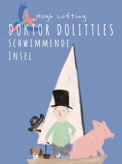 Hugh Lofting Doktor Dolittles schwimmende Insel wolfgang kessler die kunst den kapitalismus zu verändern