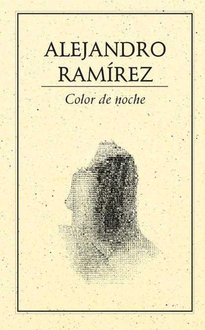 Alejandro Ramirez Color de noche недорого