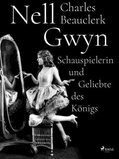 Charles Beauclerk Nell Gwyn недорого