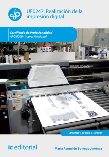 Фото - María Asunción Borrego Jiménez Realización de la impresión digital. ARGI0209 antonio josé díaz román mantenimiento seguridad y tratamiento de los residuos en la impresión digital argi0209