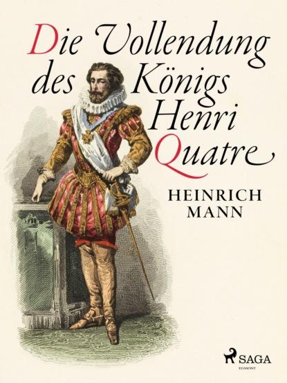 Heinrich Mann Die Vollendung des Königs Henri Quatre heinrich dieter neumann mord an der förde