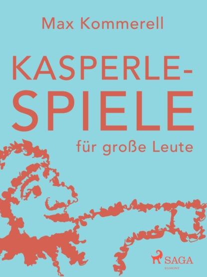 Max Kommerell Kasperle-Spiele für große Leute недорого