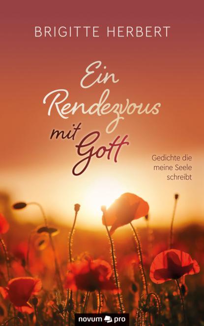Фото - Brigitte Herbert Ein Rendezvous mit Gott wilfried nelles die welt in der wir leben