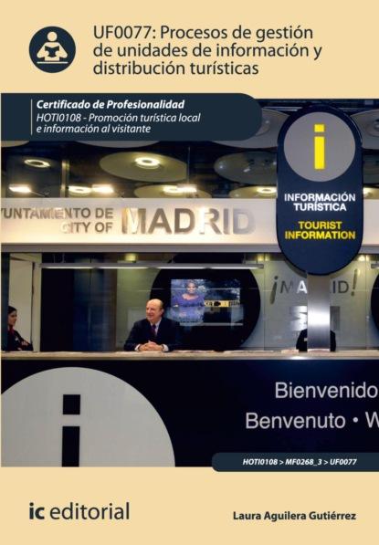 Laura Aguilera Gutiérrez Procesos de gestión de unidades de información y distribución turísticas. HOTI0108 enrique gutiérrez martín del campo autonomías populares y vinculación universitaria